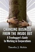 Changing Business from the Inside Out 1st Edition 9781609946401 1609946405