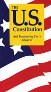 The U.S. Constitution And Fascinating Facts About It 8th Edition 9781891743160 1891743163