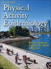 Physical Activity Epidemiology 2nd Edition 9780736082860 0736082867
