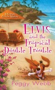 Elvis and the Tropical Double Trouble 0 9780758241429 0758241429