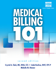 Medical Billing 101 (with Cengage EncoderPro Demo Printed Access Card and Premium Web Site, 2 terms (12 months) Printed Access Card) 2nd Edition 9781133936817 1133936814