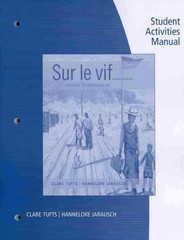 Student Activities Manual for Tufts/Jarausch's Sur le vif: Niveau intermediaire 6th Edition 9781133936022 1133936024