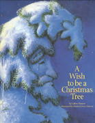 A Wish to Be a Christmas Tree 1st edition 9781585360024 1585360023