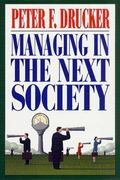 Managing in the Next Society 0 9780312320119 0312320116