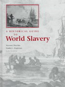 A Historical Guide to World Slavery 195th edition 9780195120912 0195120914