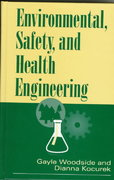 Environmental, Safety, and Health Engineering 1st Edition 9780471109327 0471109320