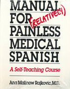 Manual for (Relatively) Painless Medical Spanish 1st edition 9780292751460 029275146X