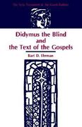 Didymus the Blind and the Text of the Gospels 0 9781555400842 1555400841