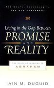 Living in the Gap Between Promise and Reality 0 9780875526522 0875526527