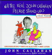 Will the Real John Callahan Please Stand Up? 0 9780688133399 0688133398