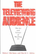 The Televiewing Audience 1st Edition 9781572734883 1572734884