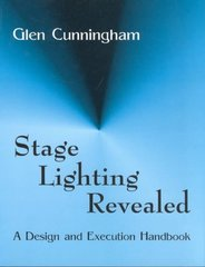 Stage Lighting Revealed 1st Edition 9781577662624 1577662628