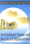 Institutional Change and Healthcare Organizations 1st edition 9780226743103 0226743101