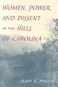 Women, Power, and Dissent in the Hills of Carolina 1st Edition 9780252070525 0252070526