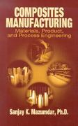 Composites Manufacturing 1st Edition 9780849305856 0849305853