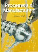 Processes of Manufacturing 1st Edition 9781566375337 1566375339