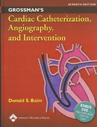Grossman's Cardiac Catheterization, Angiography, and Intervention 7th edition 9780781755672 0781755670