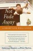 Not Fade Away 1st Edition 9780060737313 006073731X