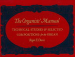 The Organists' Manual 1st edition 9780393954616 0393954617