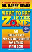 What to Eat in the Zone 1st edition 9780060587420 0060587423