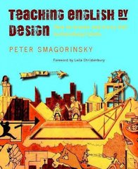 Teaching English by Design 1st Edition 9780325009803 0325009805