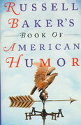 Russell Baker's Book of American Humor 0 9780393035926 0393035921