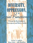 Diversity, Oppression, and Social Functioning 1st Edition 9780205298891 0205298893