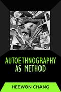 Autoethnography as Method 0 9781598741230 1598741233