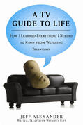 A TV Guide to Life 0 9780425221556 0425221555