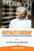 Hospitality Leadership Lessons in French Gastronomy 1st Edition 9781468541083 1468541080
