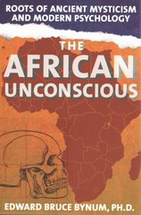 The African Unconscious 1st Edition 9781616406660 1616406666