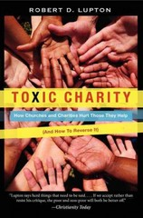 Toxic Charity 1st Edition 9780062076229 0062076221