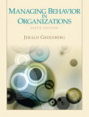 Managing Behavior in Organizations 6th Edition 9780132729833 0132729830