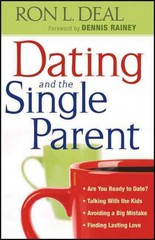 Dating and the Single Parent 1st Edition 9780764206979 0764206974