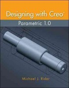 Designing with Creo Parametric 1st Edition 9780078021220 0078021227