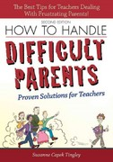 How to Handle Difficult Parents 2nd Edition 9781593639587 1593639589