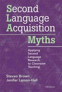 Second Language Acquisition Myths 0 9780472034987 0472034987