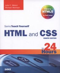 HTML and CSS in 24 Hours, Sams Teach Yourself (Updated for HTML5 and CSS3) 9th Edition 9780672336140 0672336146