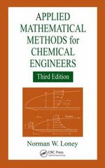 Applied Mathematical Methods for Chemical Engineers, Third Edition 3rd Edition 9781466552999 1466552999
