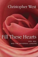 Fill These Hearts 1st Edition 9780307987136 0307987132