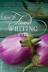 Best Food Writing 2012 0 9780738216034 0738216038