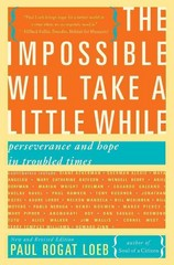 The Impossible Will Take a Little While 2nd Edition 9780465031733 0465031730