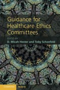 Guidance for Healthcare Ethics Committees 1st Edition 9780521279871 0521279879