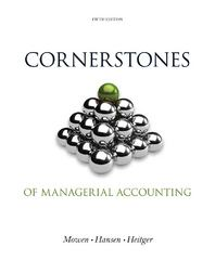 Cornerstones of Managerial Accounting 5th edition 9781133943983 1133943985