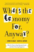 What's the Economy For, Anyway 1st Edition 9781608195152 1608195155