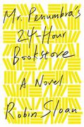 Mr. Penumbra's 24-Hour Bookstore 1st Edition 9780374708832 0374708835