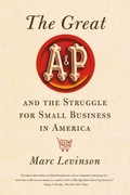 The Great A&P and the Struggle for Small Business in America 1st Edition 9780809051434 0809051435