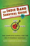 The Indie Band Survival Guide, 2nd Ed. 2nd Edition 9781250010759 1250010756