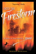 Into the Firestorm: A Novel of San Francisco, 1906 0 9780440421290 0440421292
