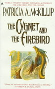 The Cygnet and the Firebird 0 9780441002375 0441002374